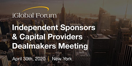 Independent Sponsors & Capital Providers Dealmakers Meeting tickets
