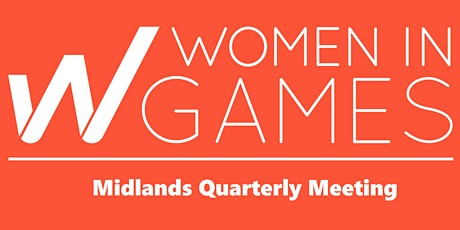 Women In Games WIGJ - Midlands Quarterly Meeting #3 tickets