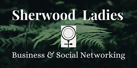 Sherwood Ladies Business and Social Networking tickets