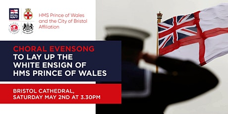 Choral Evensong to Lay Up the White Ensign of HMS PRINCE OF WALES tickets