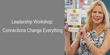 Leadership Workshop: Connections Change Everything tickets