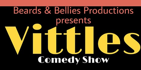 Beards & Bellies Productions Presents: Vittles Comedy Show tickets