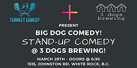 BIG DOG COMEDY tickets