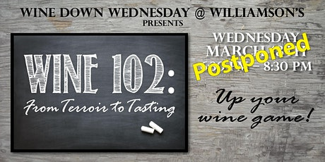 Wine Down Wednesday - Wine 102: from Terroir to Tastings tickets