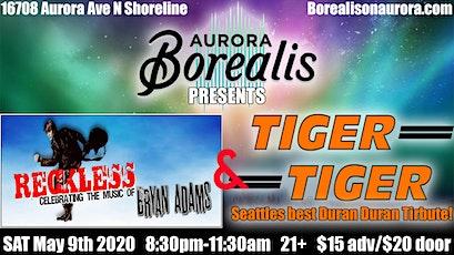 Reckless & Tiger Tiger (Bryan Adams and Duran Duran Tributes) tickets