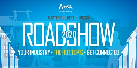 Gold Coast Master Builders BUSSQ Roadshow - POSTPONED tickets