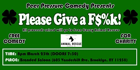 Peer Pressure Comedy Presents: Please give a F$%k! (A Charity Comedy Show) tickets