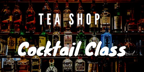 Tea Shop YYC :The  Cocktail Class tickets