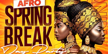 AFRO SPRING BREAK DAY PARTY tickets