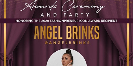 Fashionpreneur Awards Ceremony and Party 2020 honoring Angel Brinks and TFA Students! tickets