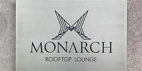 MONARCH ROOFTOP (MIDTOWN) - TABLE RESERVATIONS tickets