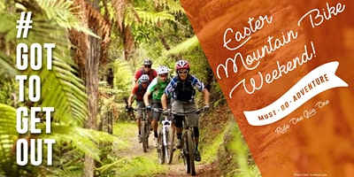 Got To Get Out – Easter Mountain Biking in Taupo! – Ride One Give One