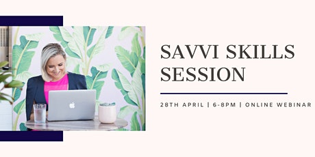 Savvi Skills Session tickets