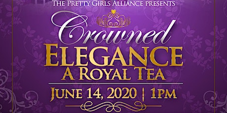 The Pretty Girls Alliance presents Crowned Elegance: A Royal Tea tickets