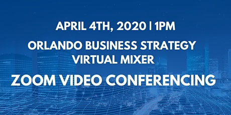 Orlando Business Strategy Virtual Mixer tickets