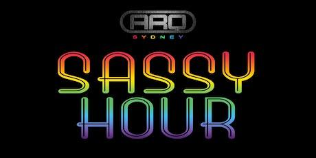SASSY HOUR @ ARQ SYDNEY - Sat 4th Apr, 2020 at 10:30pm AEDT. tickets