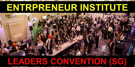 Entrepreneurs Institute Leaders Convention (Singapore) tickets