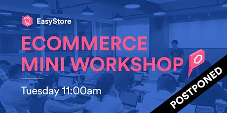 EasyStore Ecommerce Mini Workshops tickets