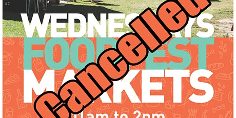Wednesday Foodfest Markets- POSTPONED tickets
