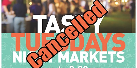 Tasty Tuesdays Night Markets- POSTPONED tickets