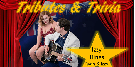 Tributes and Trivia - Aussie Classics ft. Izzy Hines tickets