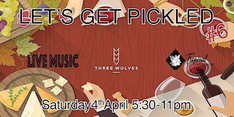 Let's Get Pickled #6 tickets