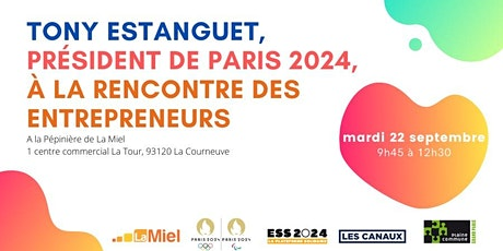 Tony Estanguet, Président de PARIS 2024 à la rencontre des entrepreneurs billets