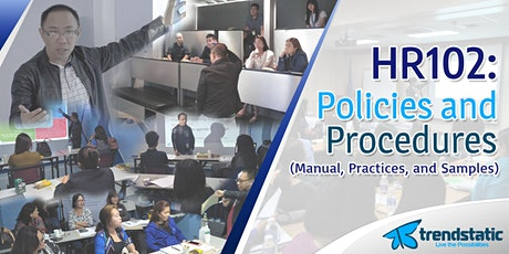 HR102: HR Policies and Procedures (Manual, Practices, and Samples) April 17, 2020 tickets