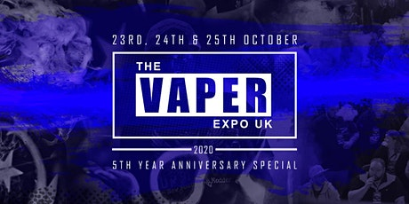 The Vaper Expo UK 5th Year Anniversary Special tickets