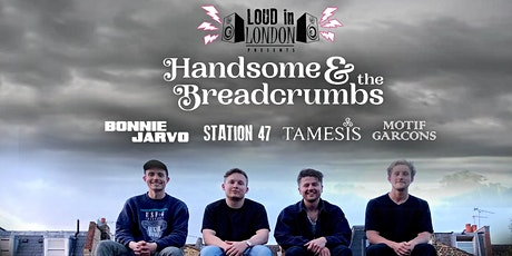 Handsome & The Breadcrumbs - Loud in London Presents tickets