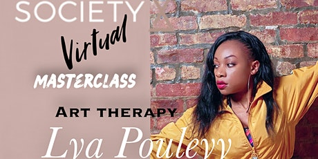 SocietyX Virtual : Therapeutic Art With Lya Pouleyy (FREE) tickets