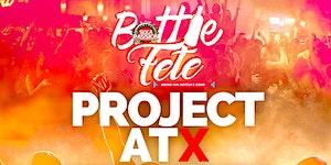 BOTTLE FETE #AUSTIN - Project ATX