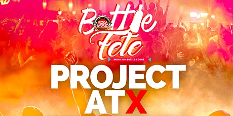 BOTTLE FETE #AUSTIN - Project ATX tickets