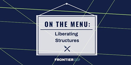 On the Menu: {Liberating Structures} tickets