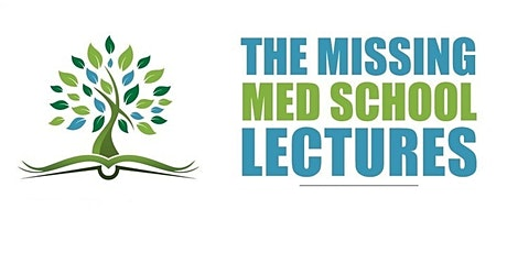 The Missing Med School Lectures 2020 tickets