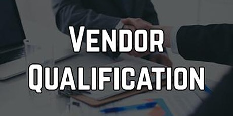 Vendor Qualification – How to Design and Implement an Efficient and Comp... tickets