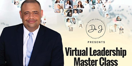 Virtual Leadership Master Class! - 5 High Impact Practices for People Who Desire To Lead and Serve Their Virtual or Remote Teams Better! tickets