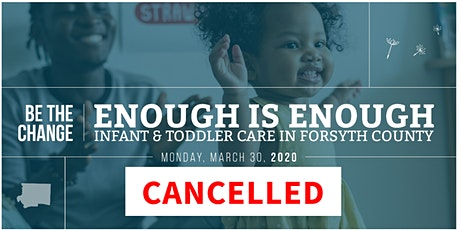 Be The Change | Enough is Enough: Infant & Toddler Care in Forsyth County tickets