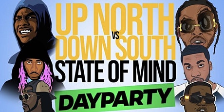 Up North VS Down South State Of Mind Day Party tickets
