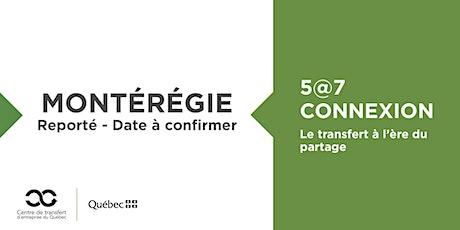REPORTÉ - 5@7 Connexion en Montérégie tickets