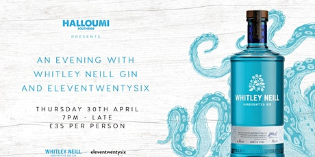Halloumi South presents and evening with eleventwentysix and Whitley Neill tickets