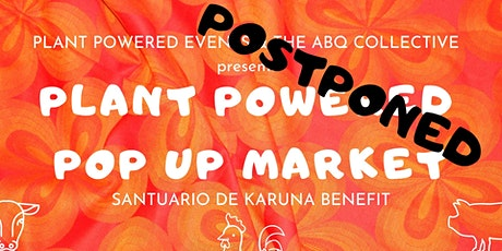 Plant Powered Pop Up Market: Santuario de Karuna Benefit tickets