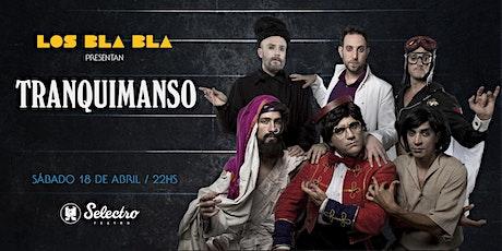 LOS BLA BLA (SAB 18 ABR) entradas