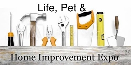 Home Improvement, Life & Pet Expo tickets
