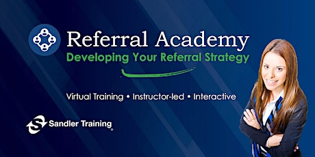 Referral Academy; Developing Your Referral Strategy - Raleigh, NC tickets