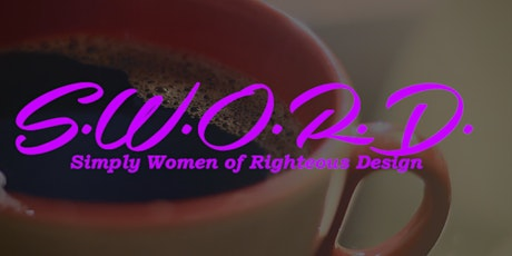 The S.W.O.R.D. Ministry Presents: What's in Your Cup? tickets