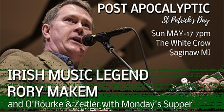 RORY MAKEM & MONDAY's SUPPER Post Apocalyptic St Pats May 17th tickets