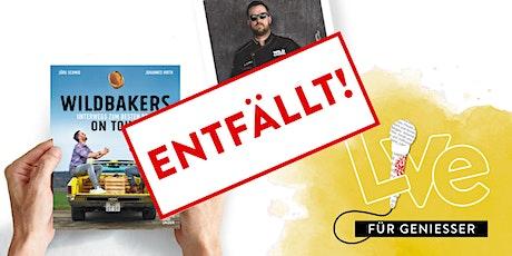 FÜR GENIEßER: Wildbakers on Tour Tickets