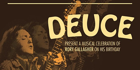 2nd Annual Rory Gallagher Birthday Bash with Deuce tickets