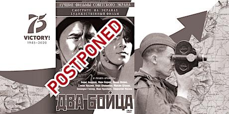 *Переносится* Два бойца (1943 г.): кинопоказ к 75-летию Победы tickets